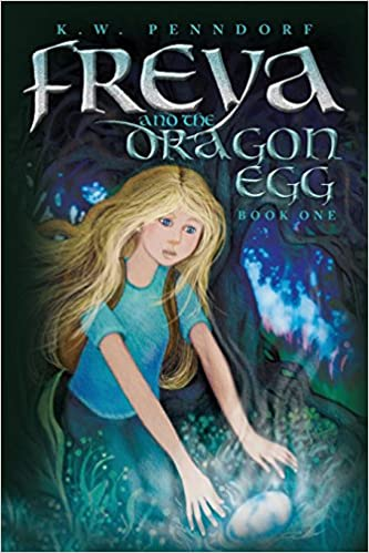8fa2327d4 Amazon.com  Freya and the Dragon Egg (9780996098540)  K.W. Penndorf  Books
