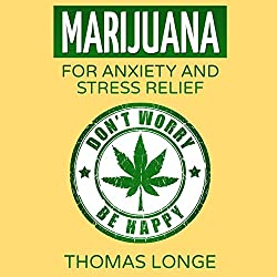 Marijuana: For Anxiety and Stress Relief