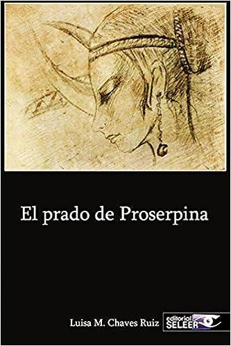 """Resultado de imagen de """"EL PRADO DE PROSERPINA"""" DE LUISA MARÍA CHAVES"""