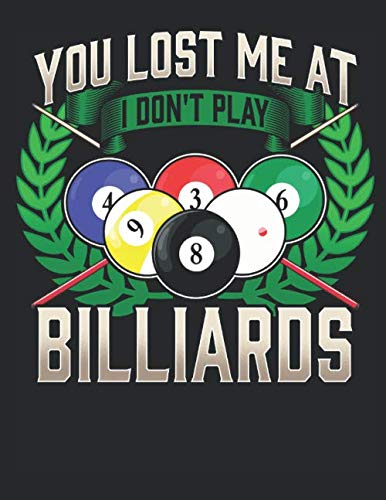 You Lost Me at I Dont Play Billiards: Notizbuch A4 Liniert Lustig Geschenk Tagebuch Journal Buch Snooker Pool Billard por Wonderful Dream Picture