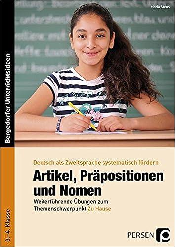 Artikel, Präpositionen & Nomen - Mein Zuhause 3/4: Weiterführende ...