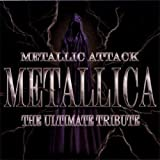 Metallic Attack: The Ultimate Tribute Al...