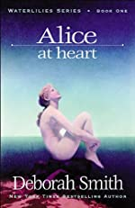 Alice At Heart (The Water Lilies Series Book 1)