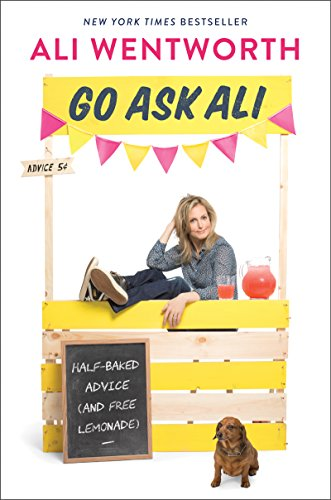 Go Ask Ali: Half-Baked Advice (and Free Lemonade) (Questions To Ask A Girl For Marriage)