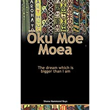 Oku Moe Moea: The dream which is bigger than I am