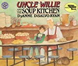 Uncle Willie and the Soup Kitchen, Dyanne Disalvo, 0688152856