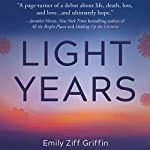Light Years: A Novel | Emily Ziff Griffin