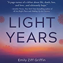 Light Years: A Novel Audiobook by Emily Ziff Griffin Narrated by Kyla Garcia
