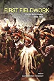 img - for First Fieldwork: Pacific Anthropology, 1960 1985 book / textbook / text book