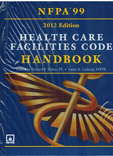 Nfpa 99: Health Care Facilities Code Handbook, 2012 Edition by National Fire Protection Association (NFPA)