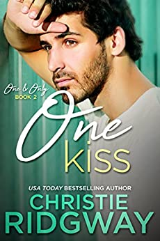 One Kiss (One & Only Book 2) by [Ridgway, Christie]