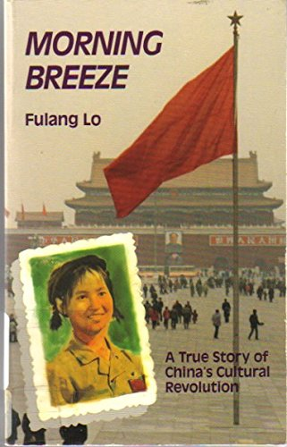 Morning Breeze: A True Story of China's Cultural Revolution (China Breeze compare prices)