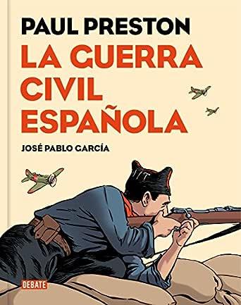 La Guerra Civil española (versión gráfica) eBook: Preston, Paul, García, José Pablo: Amazon.es: Tienda Kindle