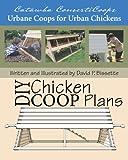 Catawba ConvertiCoops DIY Chicken Ark Plans: Urbane Coops for Urban Chickens