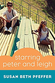 Starring Peter and Leigh by [Pfeffer, Susan Beth]