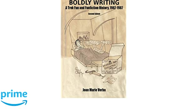Boldly Writing: A Trek Fan and Fanfiction History, 1967-1987 ...