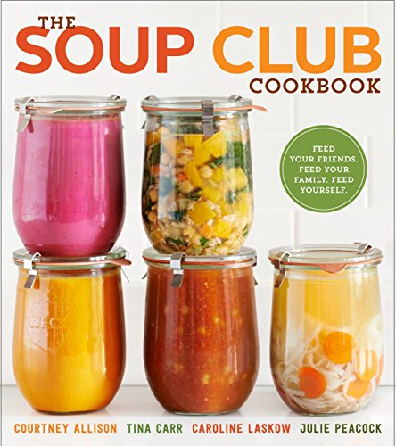 - The Soup Club Cookbook: Feed Your Friends, Feed Your Family, Feed Yourself