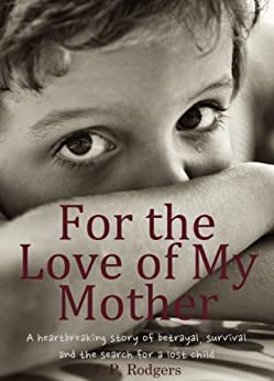 For the love of My Mother by [Rodgers, J.P.]
