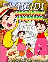 Heidi Libro Para Colorear: Heidi Libro Para Colorear Para Los Niños: La Mejor Obra De Arte Con Encantadoras Imágenes No Oficiales
