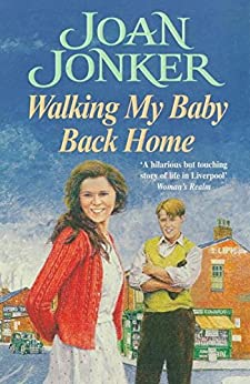 Walking My Baby Back Home: A moving, post-war saga of finding love after tragedy by [Jonker, Joan]