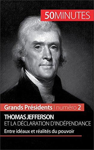 thomas-jefferson-et-la-declaration-dindependance-entre-ideaux-et-realites-du-pouvoir-grands-presiden