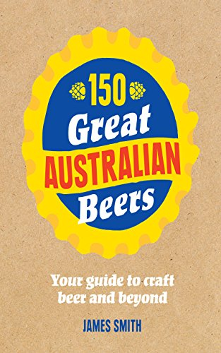 150-great-australian-beers-your-guide-to-craft-beer-and-beyond