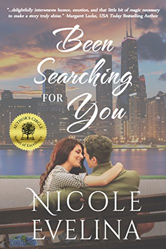 Been Searching for You: A romantic comedy (Chicago Soulmates Book 1) (James Joyce And The Making Of Ulysses)