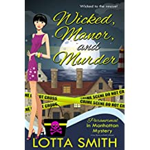 Wicked, Manor, and Murder (Paranormal in Manhattan Mystery: A Cozy Mystery on Kindle Unlimited Book 7)