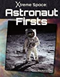 Astronaut Firsts, S. L. Hamilton, 1617147362