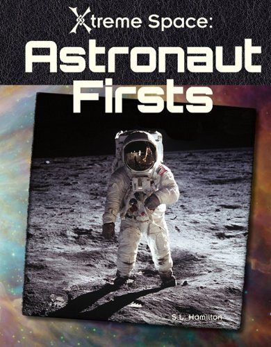 Astronaut Firsts (Xtreme Space)