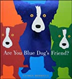 Are You Blue Dog's Friend?, George Rodrigue, 081099576X