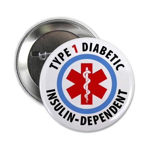 TYPE 1 DIABETIC Insulin Dependent Medical Alert 2.25 Pinback Button Badge