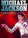 Michael Jackson: Unmasked
