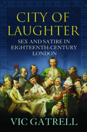 Read Online City of Laughter: Sex and Satire in Eighteenth Century London ebook