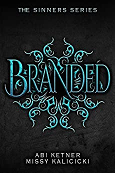 Branded: The Sinners Series by [Ketner, Abi, Kalicicki, Missy]