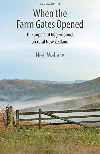 When the Farm Gates Opened: The Impact of Rogernomics on Rural New (White Gate Farm)