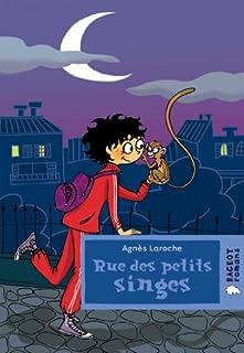 Rue des petits singes, Laroche, Agnès