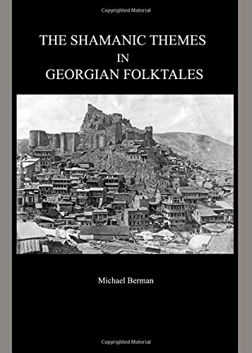 The Shamanic Themes in Georgian Folktales pdf epub