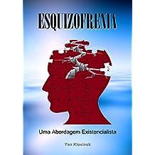Esquizofrenia: Uma Abordagem Existencialista