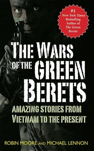 Download The Wars of the Green Berets: Amazing Stories from Vietnam to the Present pdf epub