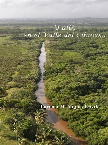 Y allí, en el Valle del Cibuco (Spanish Edition) (Del Valle)