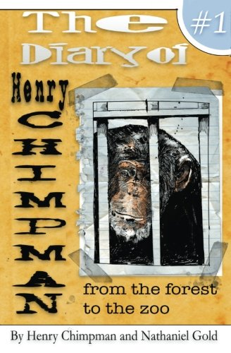 The Diary of Henry Chimpman Volume 1:: From the Forest to the zoo PDF