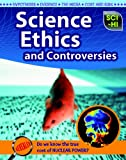 Science Ethics and Controversies, Eve Hartman and Wendy Meshbesher, 141093330X