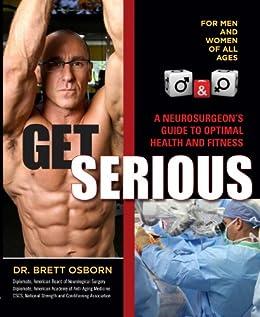 Get Serious by [Osborn, Dr Brett]