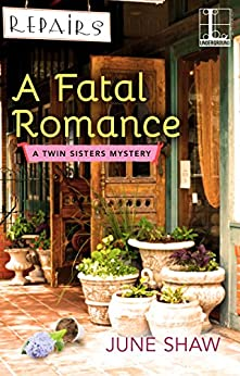 A Fatal Romance (A Twin Sisters Mystery) by [Shaw, June]