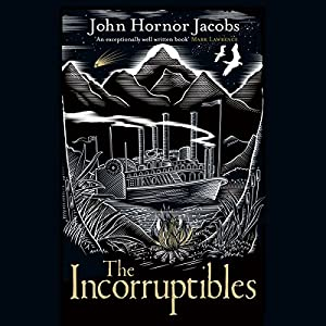 The Incorruptibles Hörbuch
