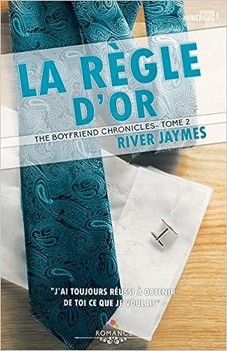 La règle dor: The boyfriend chronicles - 2 (MXM.ROMANCE) (French Edition)