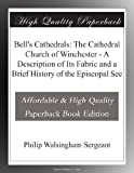 img - for Bell's Cathedrals: The Cathedral Church of Winchester - A Description of Its Fabric and a Brief History of the Episcopal See book / textbook / text book