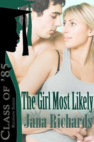 Book: The Girl Most Likely (Class of 85) by Jana Richards