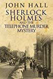 Sherlock Holmes and the Telephone Murder Mystery